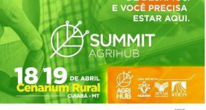 SUMMIT agrihub evento MT discutirá AgTechs
