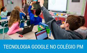 Tecnologia Google colégio PM