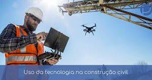 Homem usando tecnologias construção civil