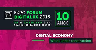 Expo fórum Digitalks economia digital
